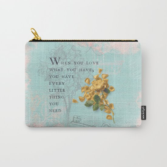 Love what you have- Quote with Rose Flower- Floral Collage and Wisdom on turquoise background Carry-All Pouch