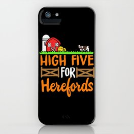 High Five Herefords - Cattle Farmer Gift Idea iPhone Case