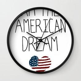 I AM THE AMERICAN DREAM T-SHIRT Wall Clock