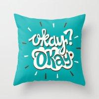 okay Throw Pillows featuring Okay? Okay. by Risa Rodil