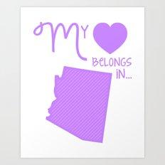 My Heart Belongs in Arizona Art Print