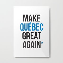 Make Quebec Great Again MQGA fleur de lys Metal Print