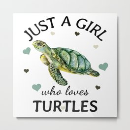 Just a Girl Who Loves turtles Gift Metal Print