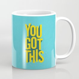You Got This motivational typography poster inspirational quote bedroom wall home decor Coffee Mug