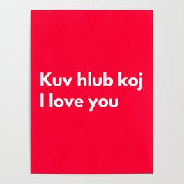 Kuv hlub koj - I love you in Hmong Poster