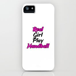 Real Girls Play Handball iPhone Case
