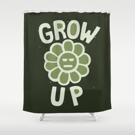 GROW THE F UP Shower Curtain