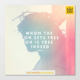 Whom The Son Sets Free, Oh Is Free Indeed Canvas Print