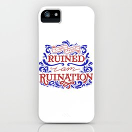 Grishaverse Quote Ruined Ruination iPhone Case