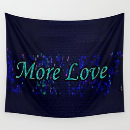 More Love Wall Tapestry