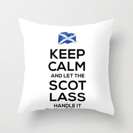 Keep Calm And Let Scot Lass Handle It Throw Pillow