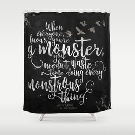 Six of Crows - Monster - Black Shower Curtain