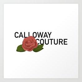 Calloway Couture Art Print