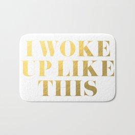 I Woke Up Like This Gold Bath Mat
