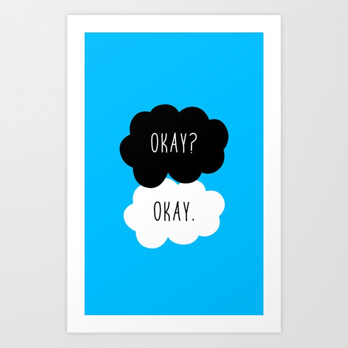 Okay? Okay. The Fault In Our Stars Art Print