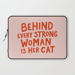 Behind Every Strong Woman Laptop Sleeve