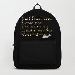 Just Fear Me (black bg) Backpack
