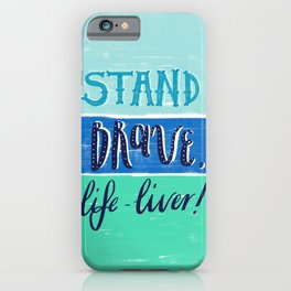 Stand Brave iPhone Case