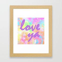 Love Ya Framed Art Print