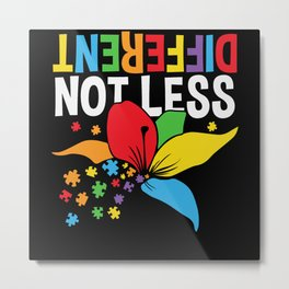 Autism Different Not Less Funny Autism Metal Print