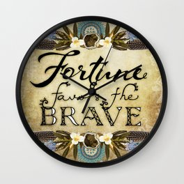 Fortune Favors the Brave Wall Clock