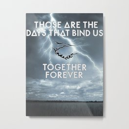 Bastille - Those Are The Days That Bind Us, Together, Forever Metal Print