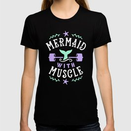 Mermaid With Muscle T-shirt