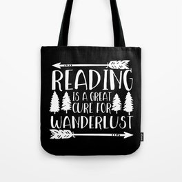 Reading is a Great Cure for Wanderlust (Inverted) Tote Bag