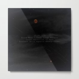 Blood Moon - Total Lunar Eclipse, Grand opposition of Mars, Southern Delta Aquarid meteor shower Metal Print