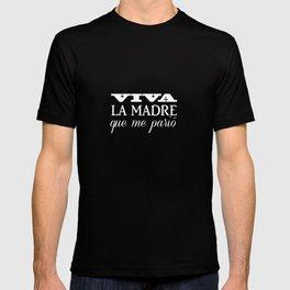 Viva mi madre! T-shirt