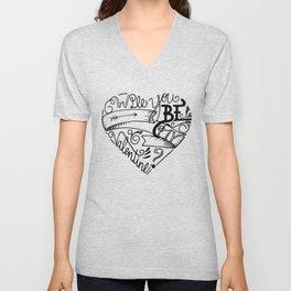 Be my Valentine Unisex V-Neck
