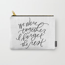 We Were Together Carry-All Pouch