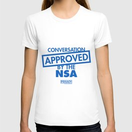 Conversation Approved by the NSA T-shirt