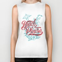 beach Biker Tanks featuring Beach Please by CaliDoso