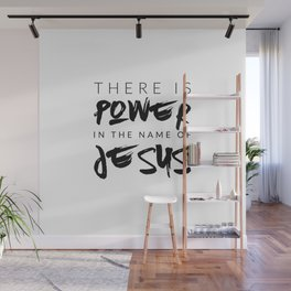 There Is Power In The Name Of Jesus - White Wall Mural