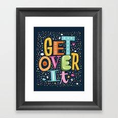 GET OVER IT Framed Art Print