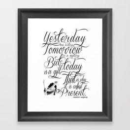 Yesterday is history. Framed Art Print