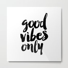 Good Vibes Only black and white typography poster black-white design home decor bedroom wall art Metal Print