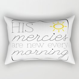His Mercies are New Every Morning Rectangular Pillow