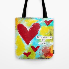 KINDNESS IS LOVE Tote Bag