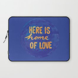 Here is home of love Laptop Sleeve
