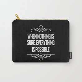 There Are Many Opportunities Carry-All Pouch