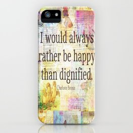 Charlotte Bronte happiness quote iPhone Case