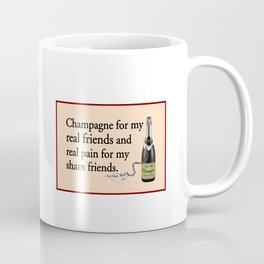 Champagne is Better Coffee Mug