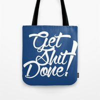 get shit done Tote Bags featuring Get Shit Done! by Ariel Menta