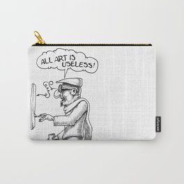 All Art Is Useless Carry-All Pouch