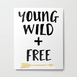YOUND WILD AND FREE + BOHO ARROW quote Metal Print