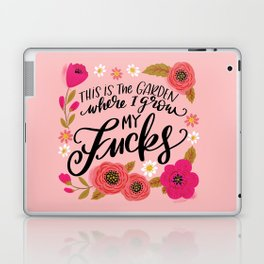 Pretty Swe*ry: This is the Garden Where I Grow My Fucks Laptop & iPad Skin
