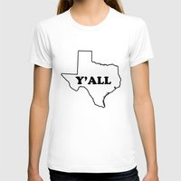 texas T-shirts featuring Texas Yall by Spooky Dooky
