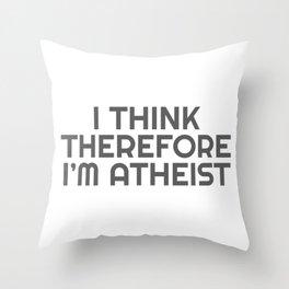 Funny Atheist Gift I Think Therefore I'm Atheist Atheism Gift Throw Pillow
